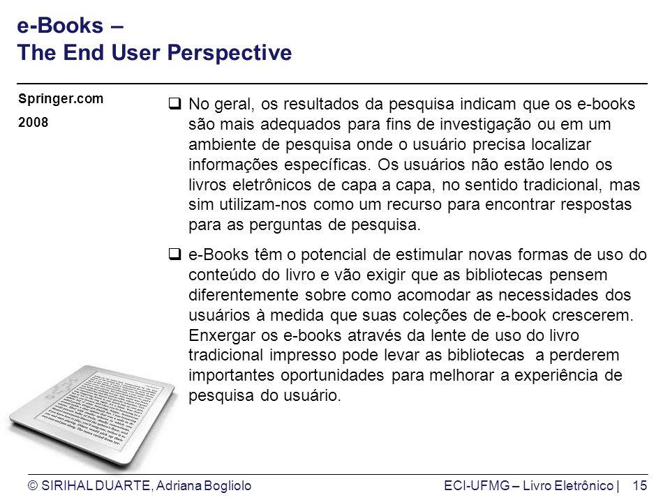 © SIRIHAL DUARTE, Adriana BoglioloECI-UFMG – Livro Eletrônico | e-Books – The End User Perspective No geral, os resultados da pesquisa indicam que os