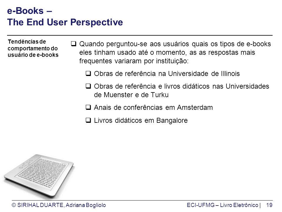 © SIRIHAL DUARTE, Adriana BoglioloECI-UFMG – Livro Eletrônico | e-Books – The End User Perspective Quando perguntou-se aos usuários quais os tipos de