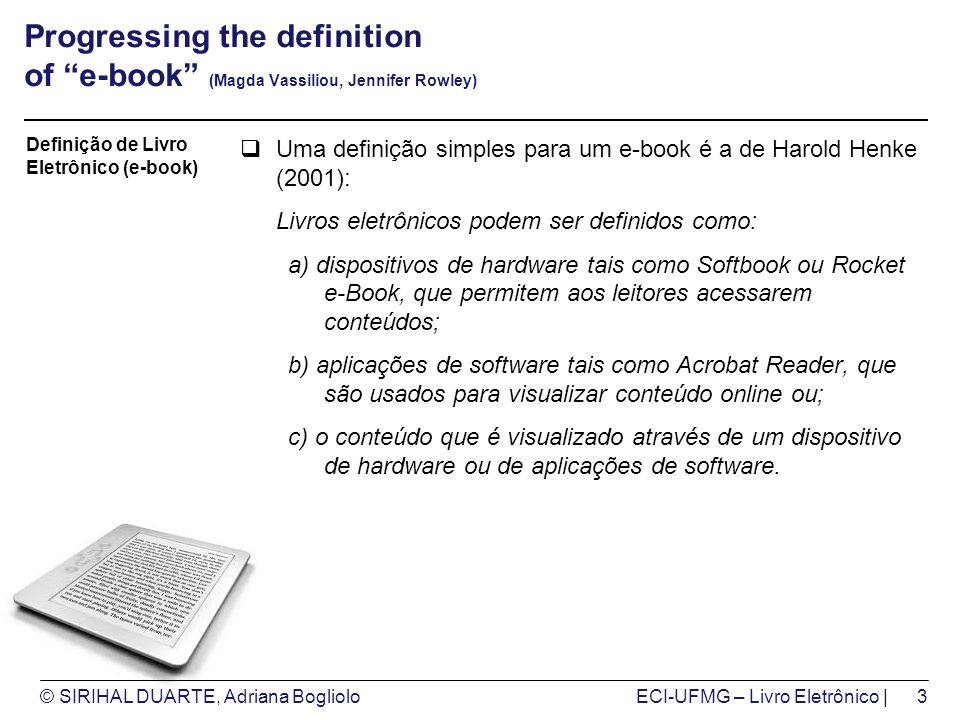 © SIRIHAL DUARTE, Adriana BoglioloECI-UFMG – Livro Eletrônico | Progressing the definition of e-book (Magda Vassiliou, Jennifer Rowley) Uma definição