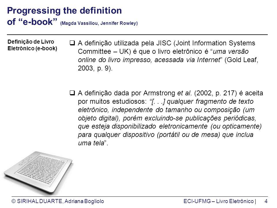 © SIRIHAL DUARTE, Adriana BoglioloECI-UFMG – Livro Eletrônico | Progressing the definition of e-book (Magda Vassiliou, Jennifer Rowley) A definição ut