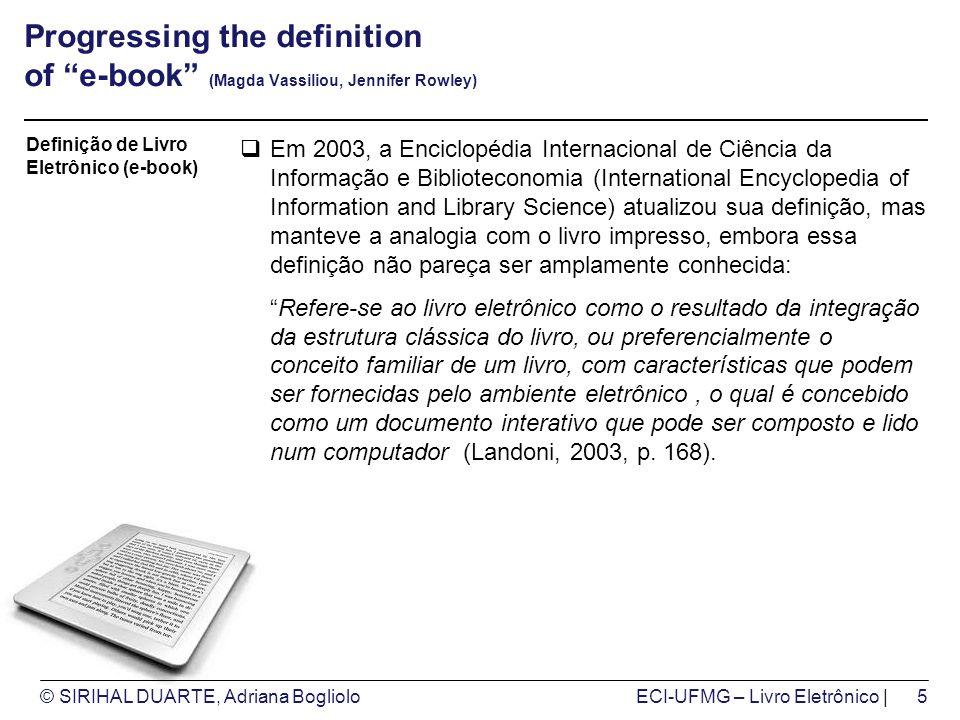 © SIRIHAL DUARTE, Adriana BoglioloECI-UFMG – Livro Eletrônico | Progressing the definition of e-book (Magda Vassiliou, Jennifer Rowley) Em 2003, a Enc