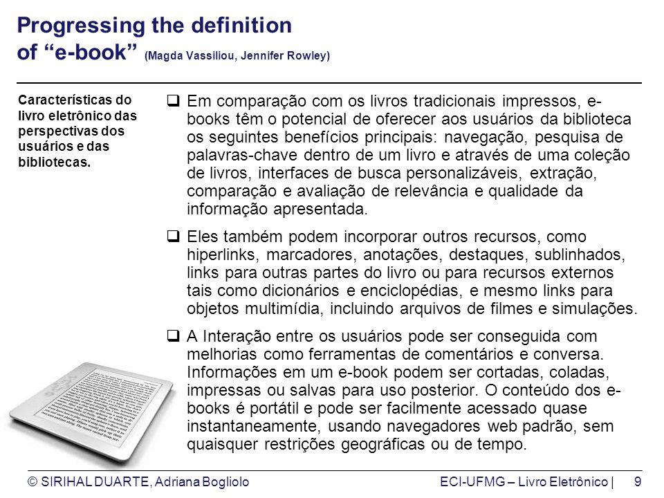 © SIRIHAL DUARTE, Adriana BoglioloECI-UFMG – Livro Eletrônico | Progressing the definition of e-book (Magda Vassiliou, Jennifer Rowley) Em comparação
