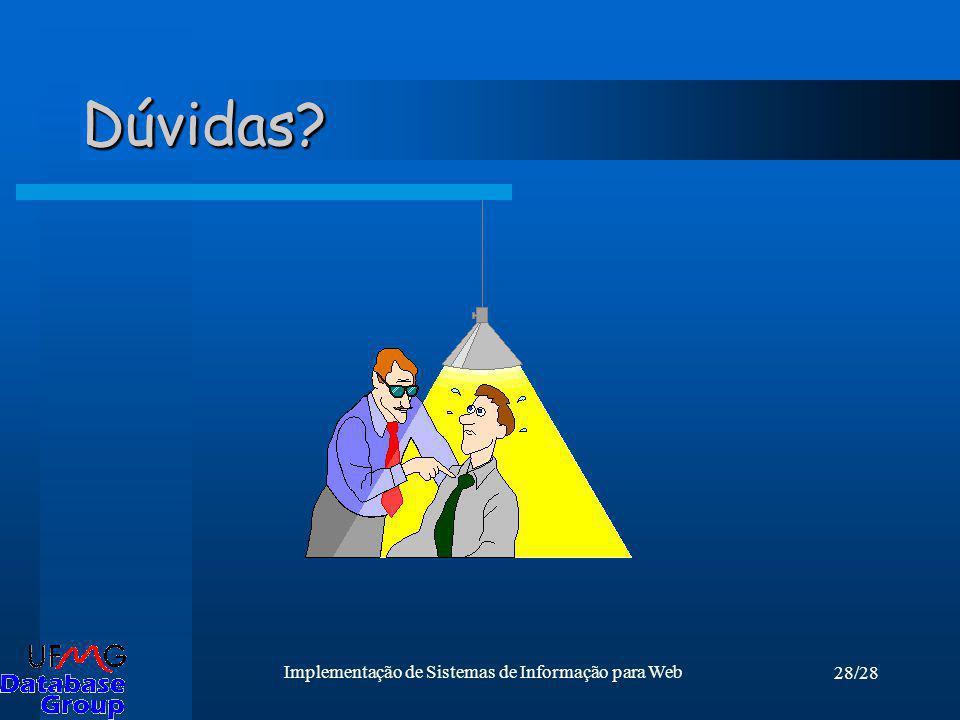 28/28 Implementação de Sistemas de Informação para Web Dúvidas?Dúvidas?
