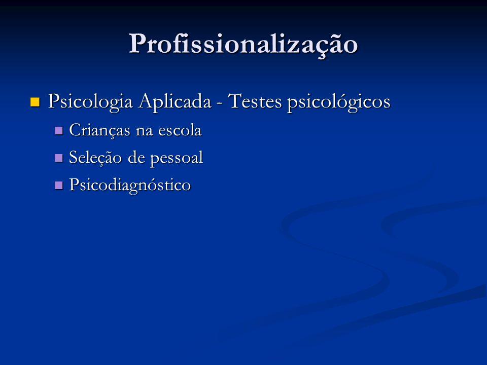 Profissionalização Psicologia Aplicada - Testes psicológicos Psicologia Aplicada - Testes psicológicos Crianças na escola Crianças na escola Seleção d