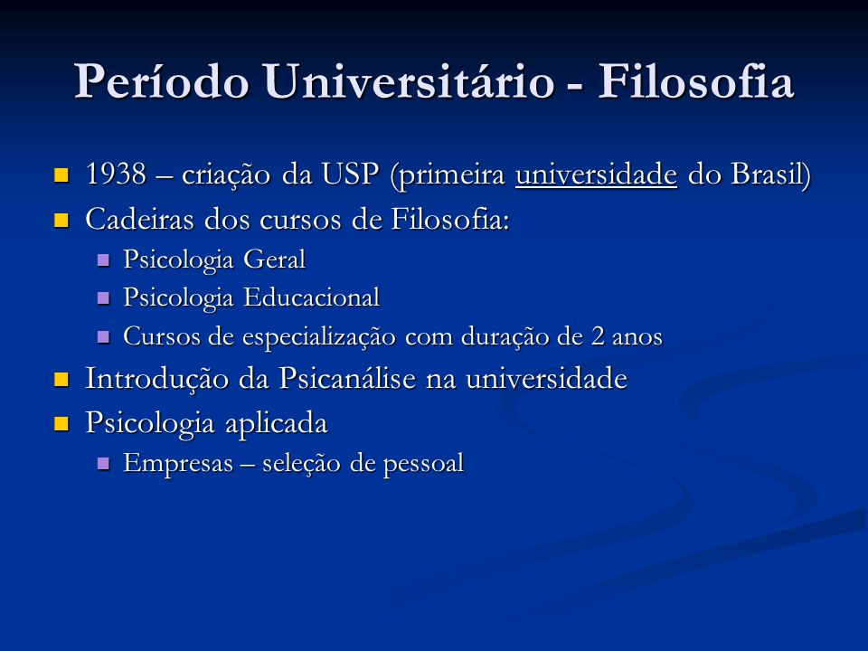 Período Universitário - Filosofia 1938 – criação da USP (primeira universidade do Brasil) 1938 – criação da USP (primeira universidade do Brasil) Cade