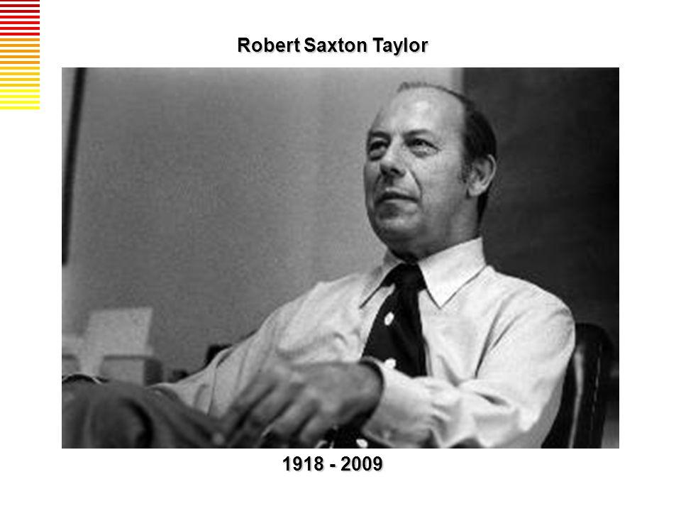 Robert Saxton Taylor Graduou em História na Universidade de Cornell; Graduou em Cornell Universitys library school, em 1950; Registou todo o processo de planeamento e construção da Hampshire Library Center num livro - The Making of a Library – que ganharia, em 1972, o prémio American Society for Information Sciences Best Book; Em 1980 deu início ao primeiro mestrado nos EUA em Gestão de Recursos de Informação; Robert Taylor foi presidente da American Society for Information Science em 1968 e, em 1992; Fui educado como historiador, trabalhei como repórter, editor desportivo, agente de informação, escritor (sem sucesso), e agora bibliotecário.