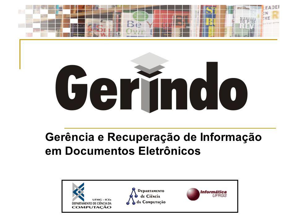 14 de setembro de 2004 Gerindo - Reunião de Avaliação2 Objetivo Geral O projeto visa: Desenvolver novos algoritmos para gerência e recuperação de informação em documentos Gerar novas tecnologias a partir de resultados de pesquisa