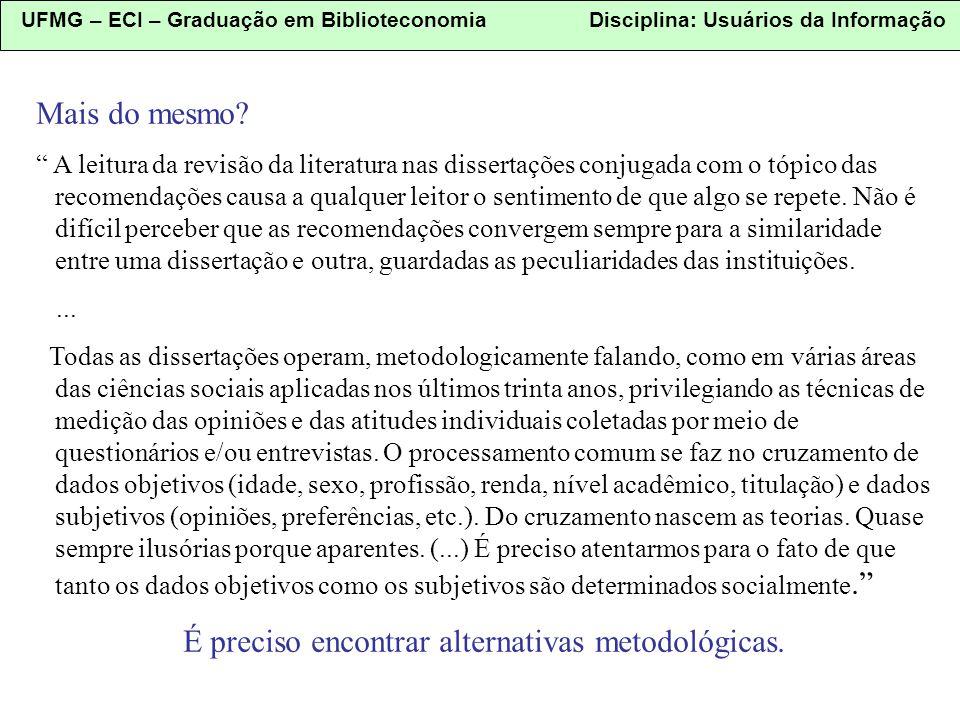 UFMG – ECI – Graduação em Biblioteconomia Disciplina: Usuários da Informação REFERÊNCIAS LIMA, Ademir Benedito Alves de.