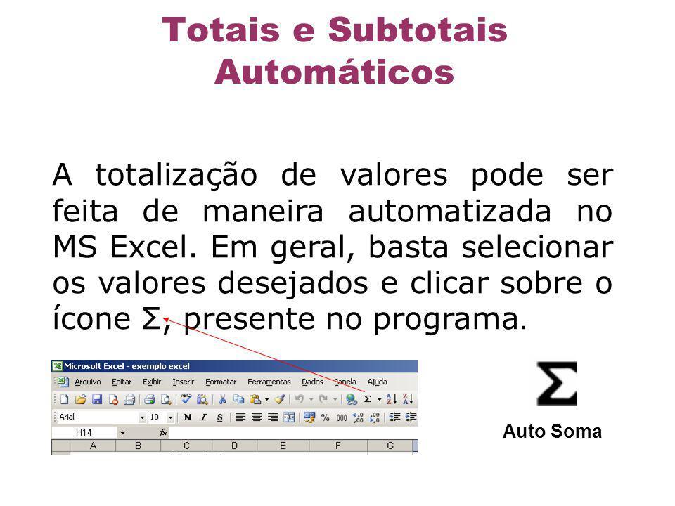 A totalização de valores pode ser feita de maneira automatizada no MS Excel. Em geral, basta selecionar os valores desejados e clicar sobre o ícone Σ,