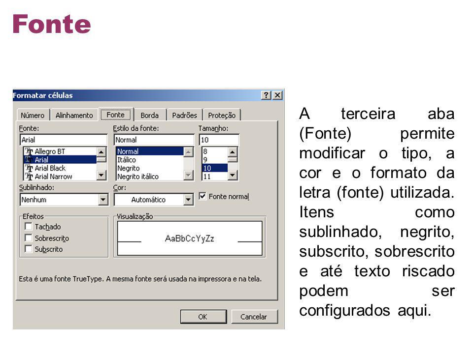 A terceira aba (Fonte) permite modificar o tipo, a cor e o formato da letra (fonte) utilizada. Itens como sublinhado, negrito, subscrito, sobrescrito