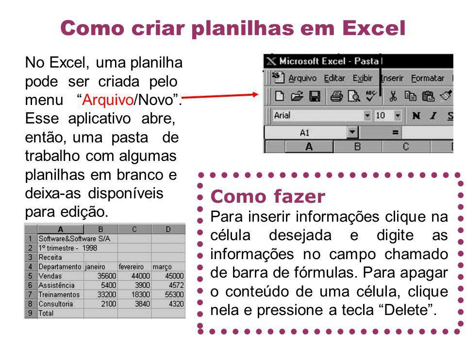 Como criar planilhas em Excel No Excel, uma planilha pode ser criada pelo menu Arquivo/Novo. Esse aplicativo abre, então, uma pasta de trabalho com al