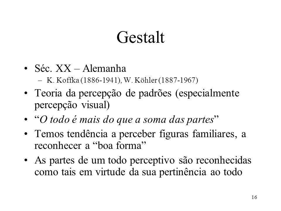 16 Gestalt Séc.XX – Alemanha –K. Koffka (1886-1941), W.