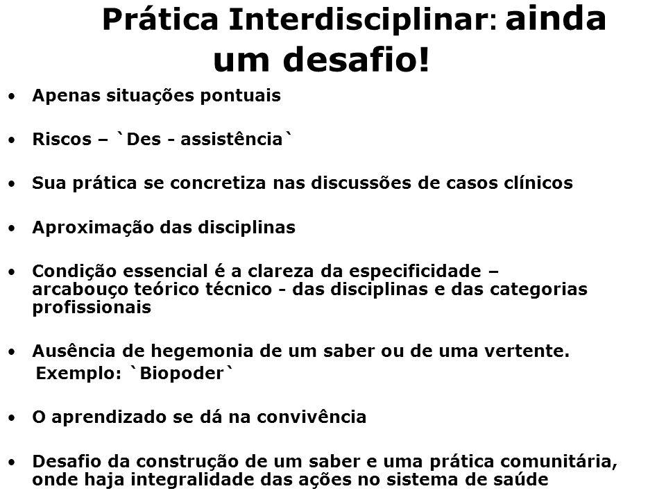 Prática Interdisciplinar : ainda um desafio.