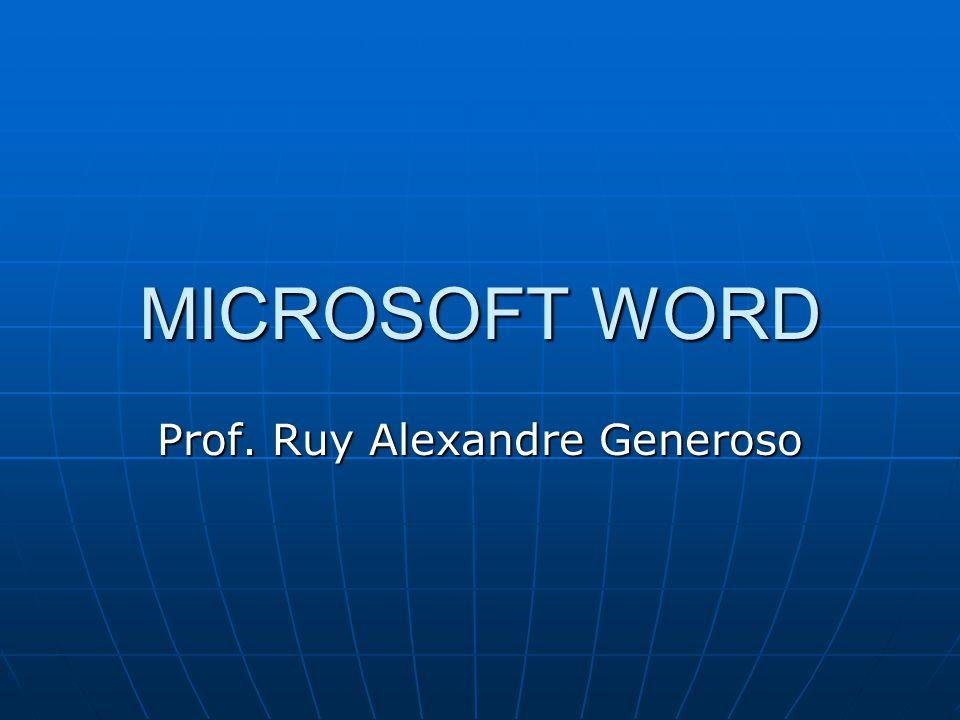 MICROSOFT WORD Prof. Ruy Alexandre Generoso