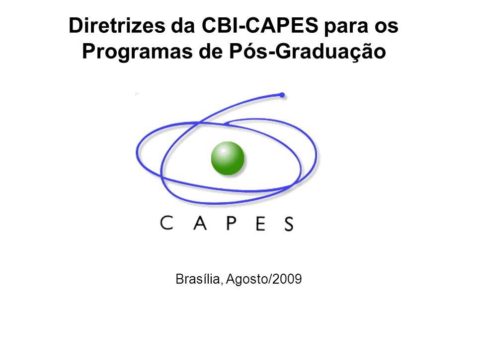 Diretrizes da CBI-CAPES para os Programas de Pós-Graduação Brasília, Agosto/2009
