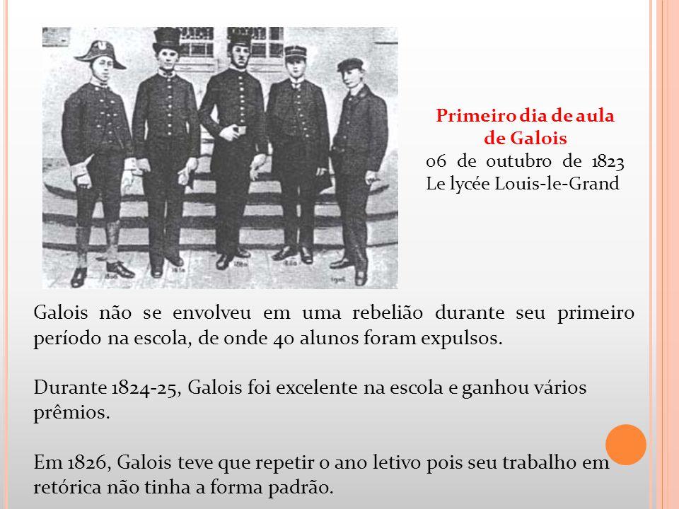 Galois não se envolveu em uma rebelião durante seu primeiro período na escola, de onde 40 alunos foram expulsos. Durante 1824-25, Galois foi excelente
