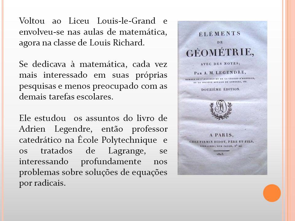 Voltou ao Liceu Louis-le-Grand e envolveu-se nas aulas de matemática, agora na classe de Louis Richard. Se dedicava à matemática, cada vez mais intere