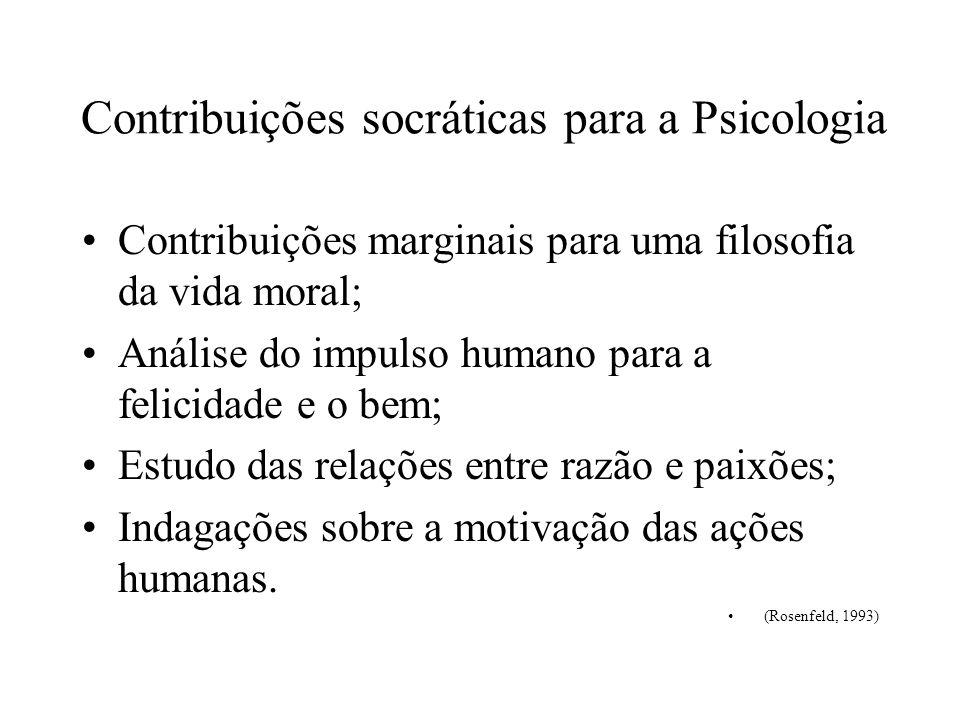 Contribuições socráticas para a Psicologia Contribuições marginais para uma filosofia da vida moral; Análise do impulso humano para a felicidade e o b