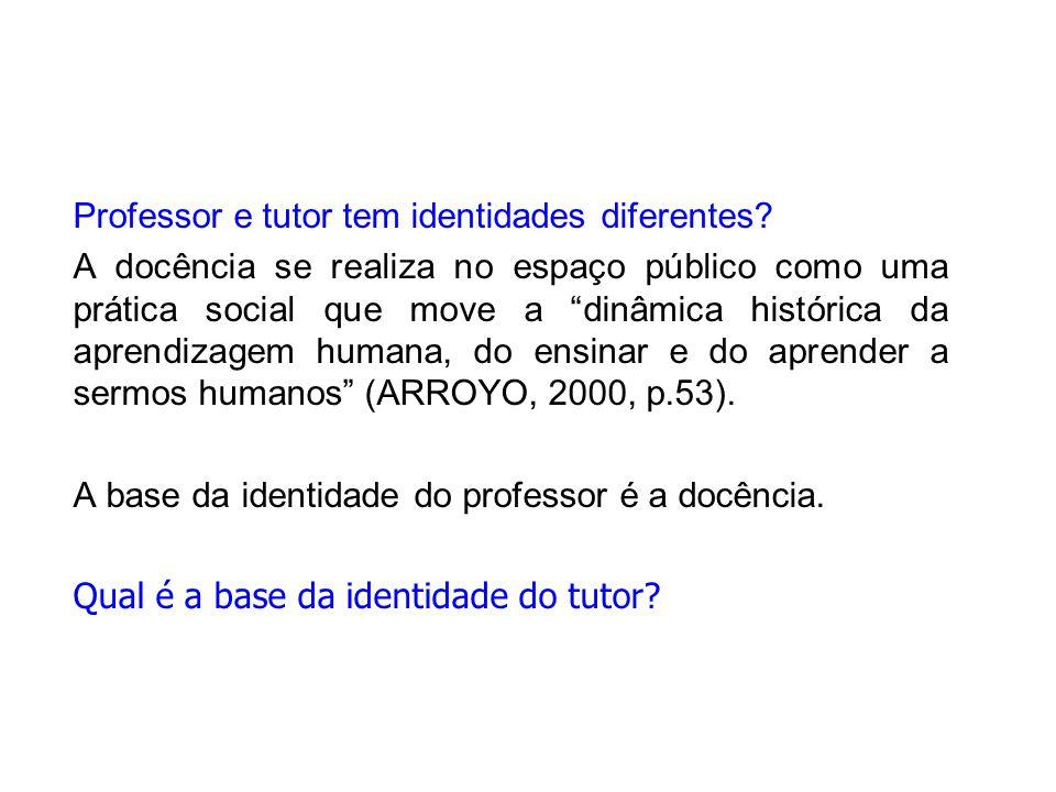 Professor e tutor tem identidades diferentes.