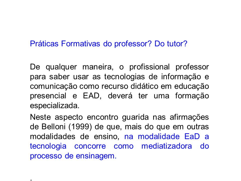 Práticas Formativas do professor.Do tutor.