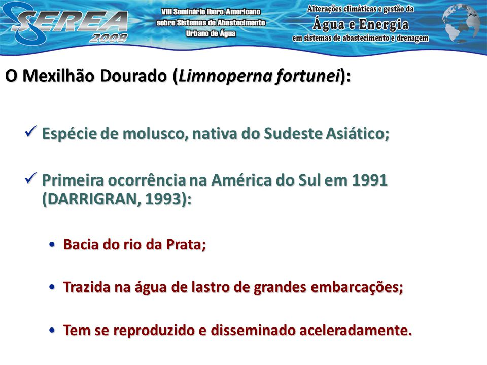 Espécie de molusco, nativa do Sudeste Asiático; Espécie de molusco, nativa do Sudeste Asiático; Primeira ocorrência na América do Sul em 1991 (DARRIGR