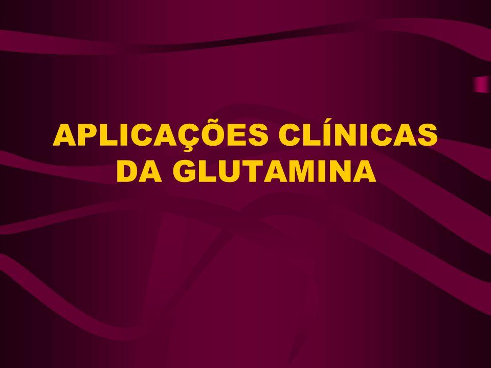 APLICAÇÕES CLÍNICAS DA GLUTAMINA