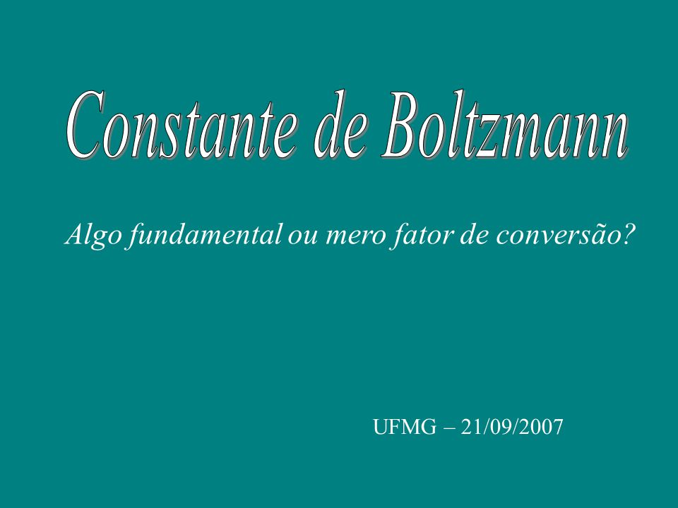 Algo fundamental ou mero fator de conversão UFMG – 21/09/2007
