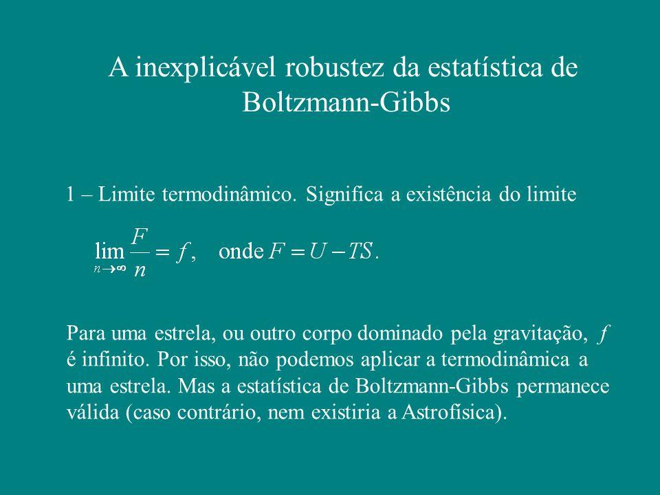 A inexplicável robustez da estatística de Boltzmann-Gibbs 1 – Limite termodinâmico.