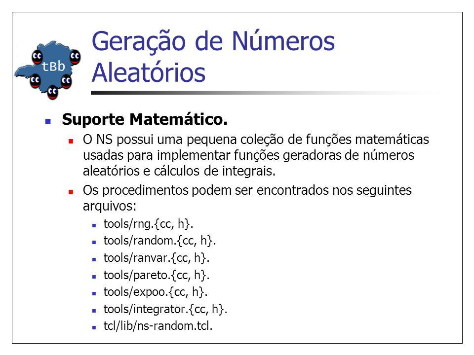 Suporte Matemático. O NS possui uma pequena coleção de funções matemáticas usadas para implementar funções geradoras de números aleatórios e cálculos
