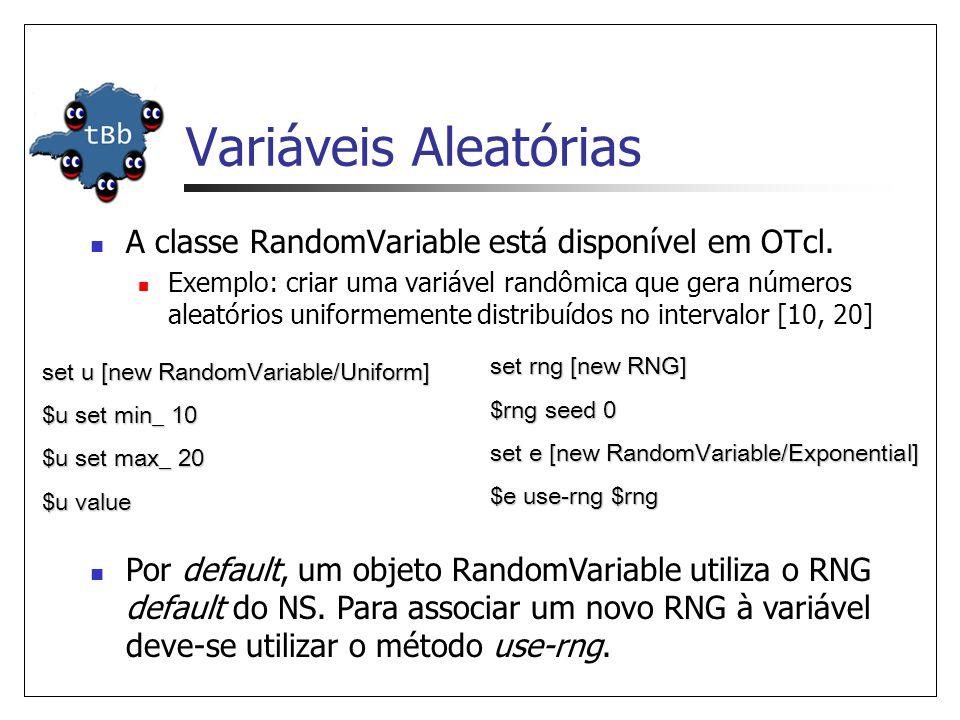 Variáveis Aleatórias A classe RandomVariable está disponível em OTcl. Exemplo: criar uma variável randômica que gera números aleatórios uniformemente