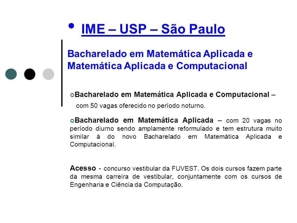 IME – USP – São Paulo Bacharelado em Matemática Aplicada e Matemática Aplicada e Computacional Bacharelado em Matemática Aplicada e Computacional – co