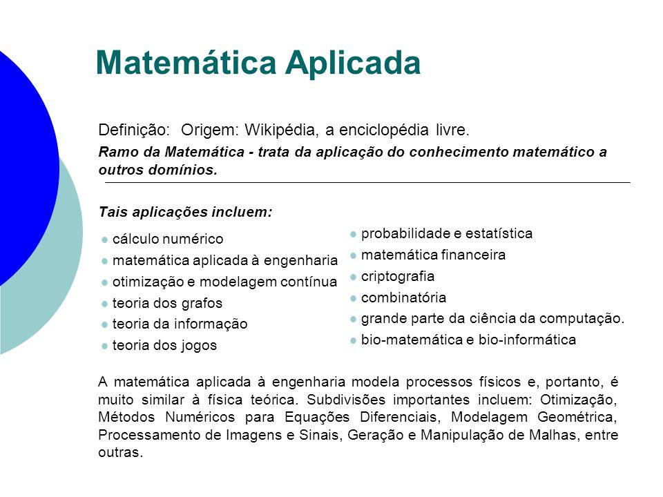 Bacharelado em Matemática Aplicada – Diurno Bacharelado em Matemática Aplicada – Diurno Habilitação 101 - Ciências Biológicas (IB) Habilitação 501 - Sistemas e Controle (Poli) Habilitação 611 - Controle e Automação (Poli) Habilitação 801 - Métodos Matemáticos (IME) Bacharelado em Matemática Aplicada e Computacional - NoturnoBacharelado em Matemática Aplicada e Computacional - Noturno Habilitação 104 - Ciências Biológicas (IB) Habilitação 204 - Fisiologia e Biofísica (ICB) Habilitação 304 - Saúde Animal (FMVZ) Habilitação 404 - Estatística Econômica (FEA) Habilitação 504 - Sistemas e Controle (Poli) Habilitação 604 - Mecatrônica e Sistemas Mecânicos (Poli) Habilitação 704 - Comunicação Científica (ECA) Habilitação 904 - Saúde Pública (FSP) Novas habilitações podem vir a ser oferecidas para ambos os cursos.