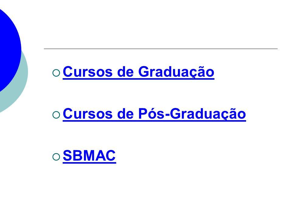 Cursos de Graduação Cursos de Pós-Graduação SBMAC