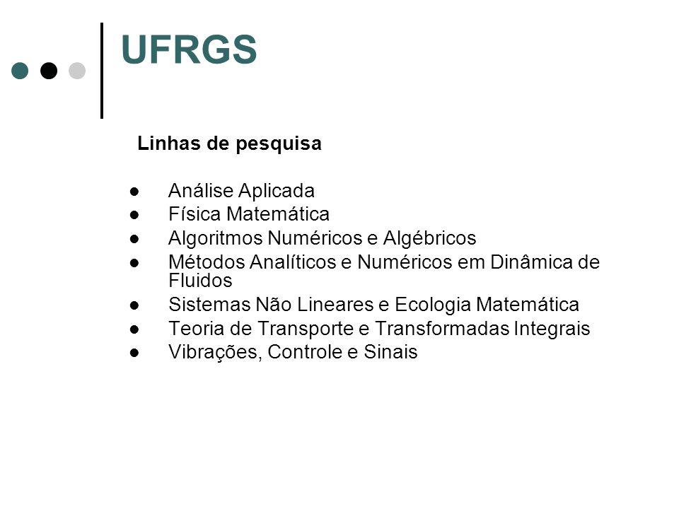 Linhas de pesquisa Análise Aplicada Física Matemática Algoritmos Numéricos e Algébricos Métodos Analíticos e Numéricos em Dinâmica de Fluidos Sistemas