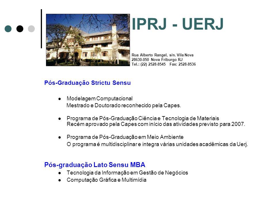 IPRJ - UERJ Rua Alberto Rangel, s/n. Vila Nova 28630-050 Nova Friburgo RJ Tel.: (22) 2528-8545 Fax: 2528-8536 Pós-Graduação Strictu Sensu Modelagem Co