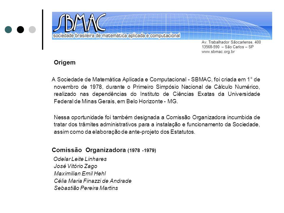 Origem A Sociedade de Matemática Aplicada e Computacional - SBMAC, foi criada em 1° de novembro de 1978, durante o Primeiro Simpósio Nacional de Cálcu
