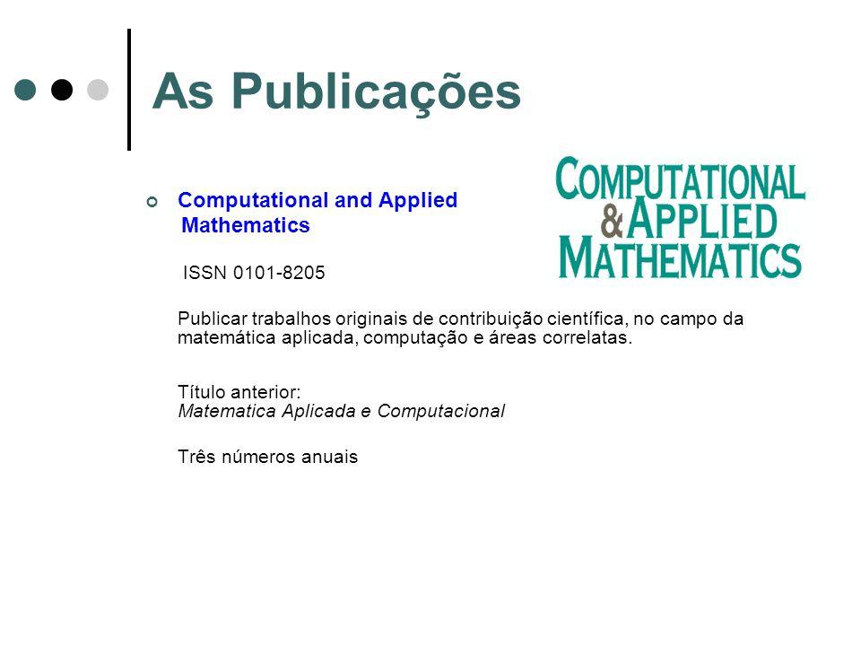 As Publicações Computational and Applied Mathematics ISSN 0101-8205 Publicar trabalhos originais de contribuição científica, no campo da matemática ap