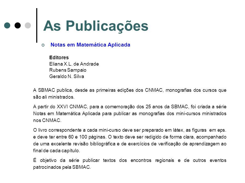 As Publicações Notas em Matemática Aplicada Editores Eliana X.L. de Andrade Rubens Sampaio Geraldo N. Silva A SBMAC publica, desde as primeiras ediçõe