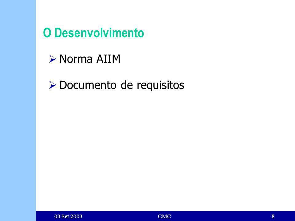 03 Set 2003CMC8 O Desenvolvimento Norma AIIM Documento de requisitos
