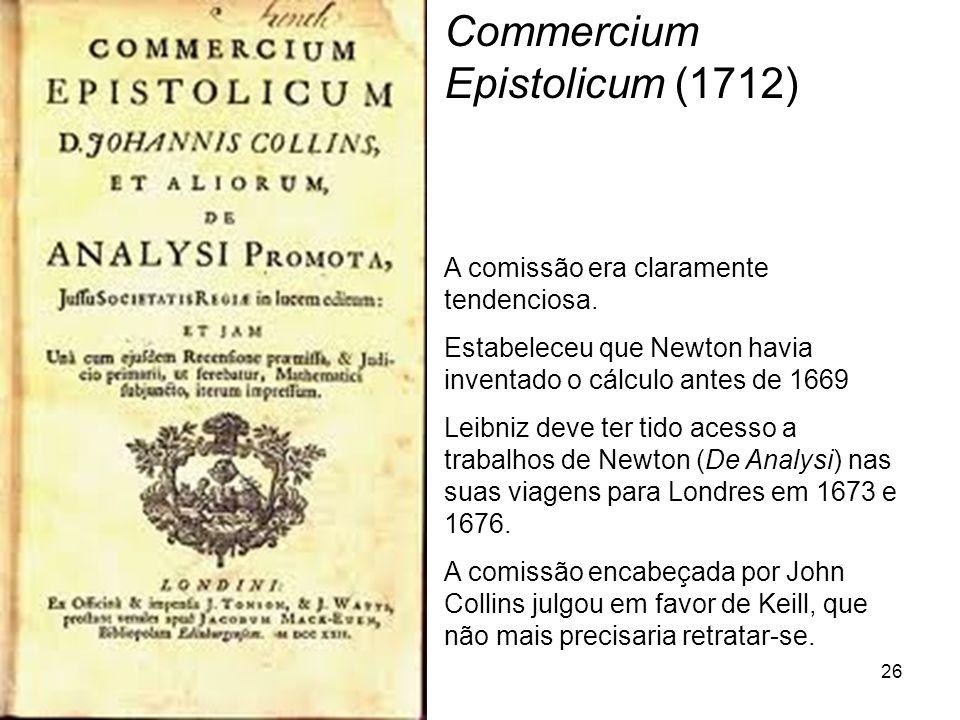 26 Commercium Epistolicum (1712) A comissão era claramente tendenciosa.