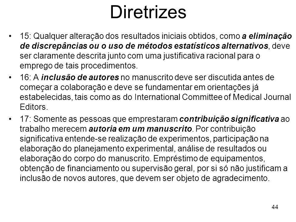 Diretrizes 15: Qualquer alteração dos resultados iniciais obtidos, como a eliminação de discrepâncias ou o uso de métodos estatísticos alternativos, deve ser claramente descrita junto com uma justificativa racional para o emprego de tais procedimentos.