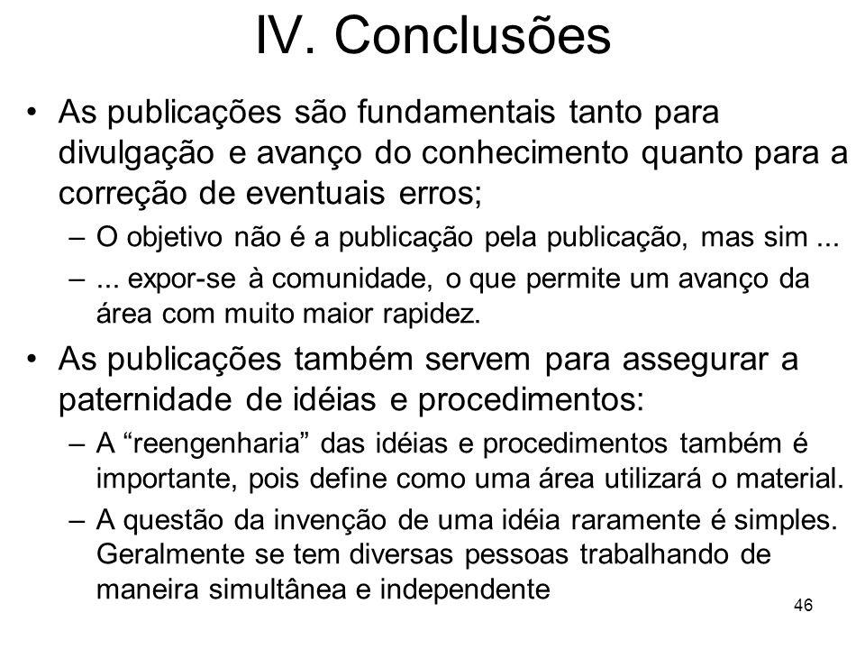 IV. Conclusões As publicações são fundamentais tanto para divulgação e avanço do conhecimento quanto para a correção de eventuais erros; –O objetivo n