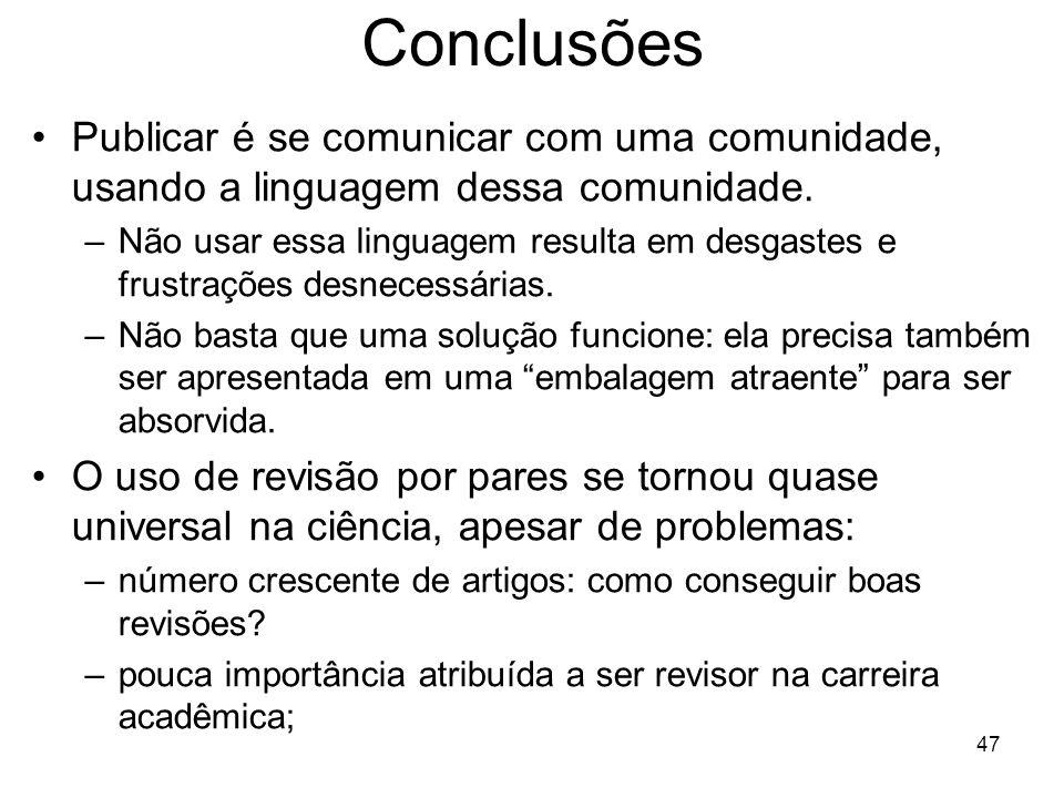 Conclusões Publicar é se comunicar com uma comunidade, usando a linguagem dessa comunidade.