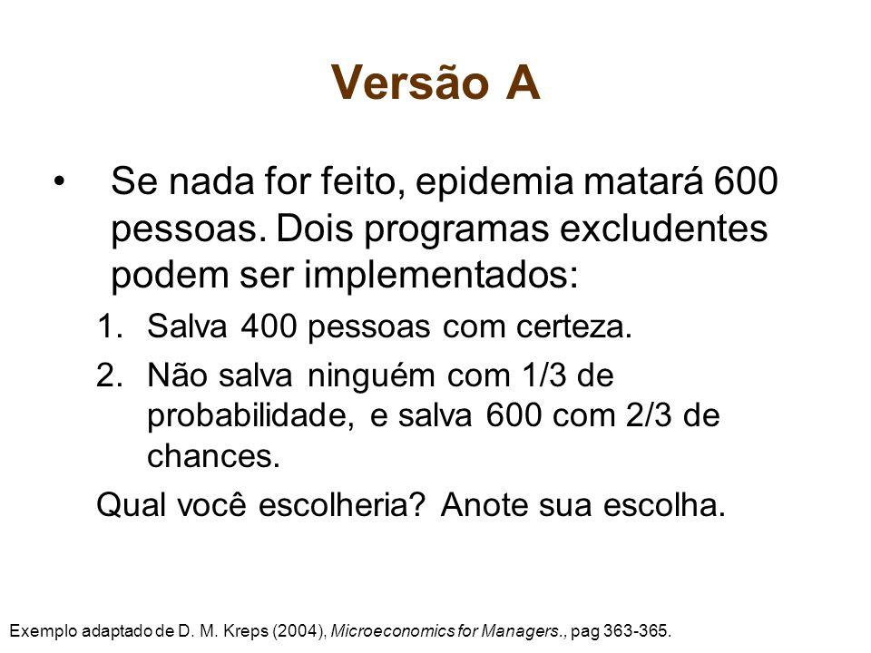 Versão A Se nada for feito, epidemia matará 600 pessoas.