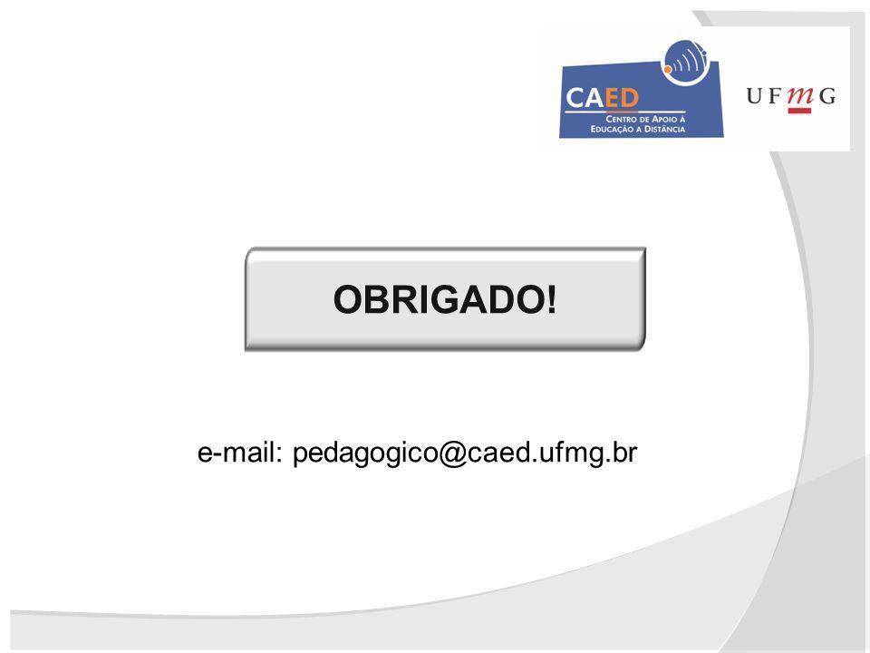 OBRIGADO! e-mail: pedagogico@caed.ufmg.br