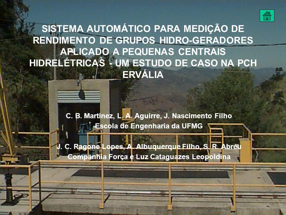 SISTEMA AUTOMÁTICO PARA MEDIÇÃO DE RENDIMENTO DE GRUPOS HIDRO-GERADORES APLICADO A PEQUENAS CENTRAIS HIDRELÉTRICAS - UM ESTUDO DE CASO NA PCH ERVÁLIA C.