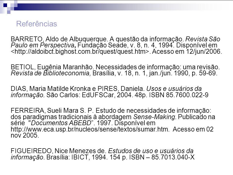 BARRETO, Aldo de Albuquerque. A questão da informação. Revista São Paulo em Perspectiva, Fundação Seade, v. 8, n. 4, 1994. Disponível em. Acesso em 12