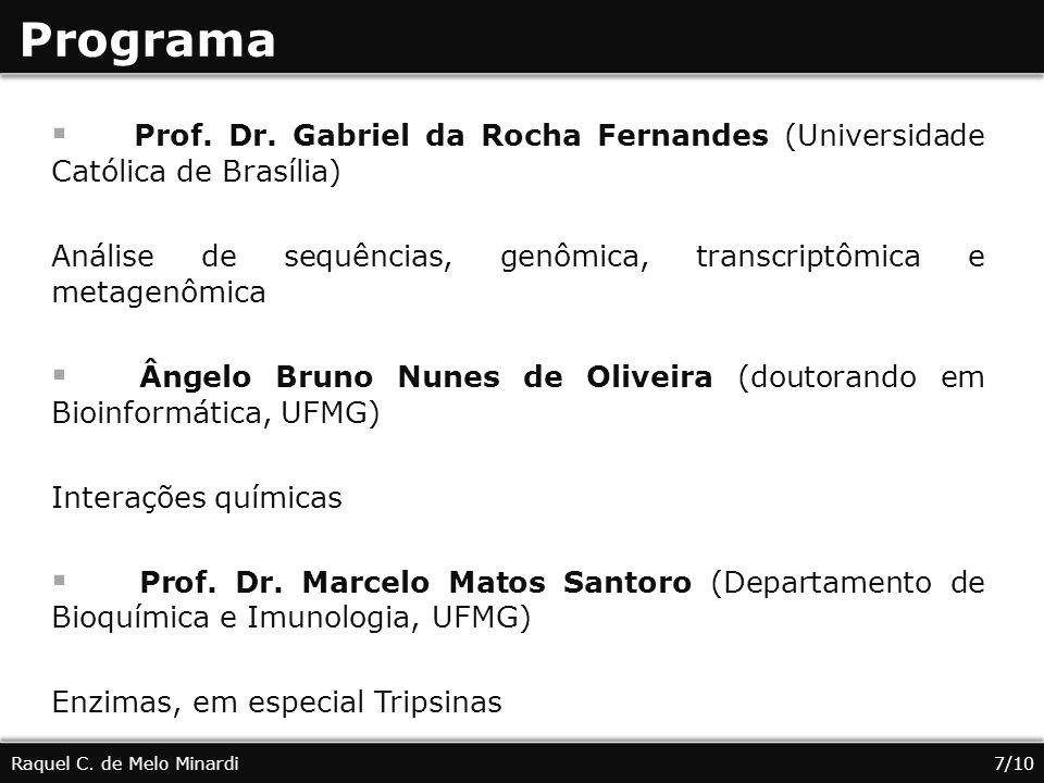 Programa Prof. Dr. Gabriel da Rocha Fernandes (Universidade Católica de Brasília) Análise de sequências, genômica, transcriptômica e metagenômica Ânge