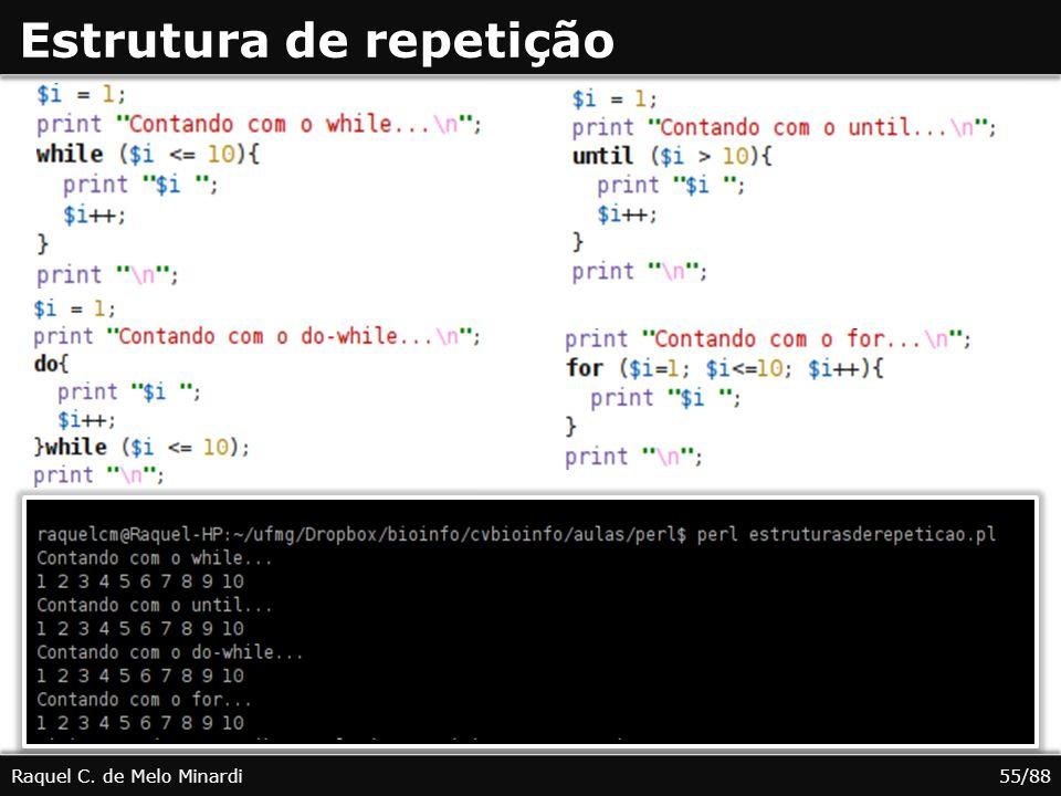 Estrutura de repetição Raquel C. de Melo Minardi55/88