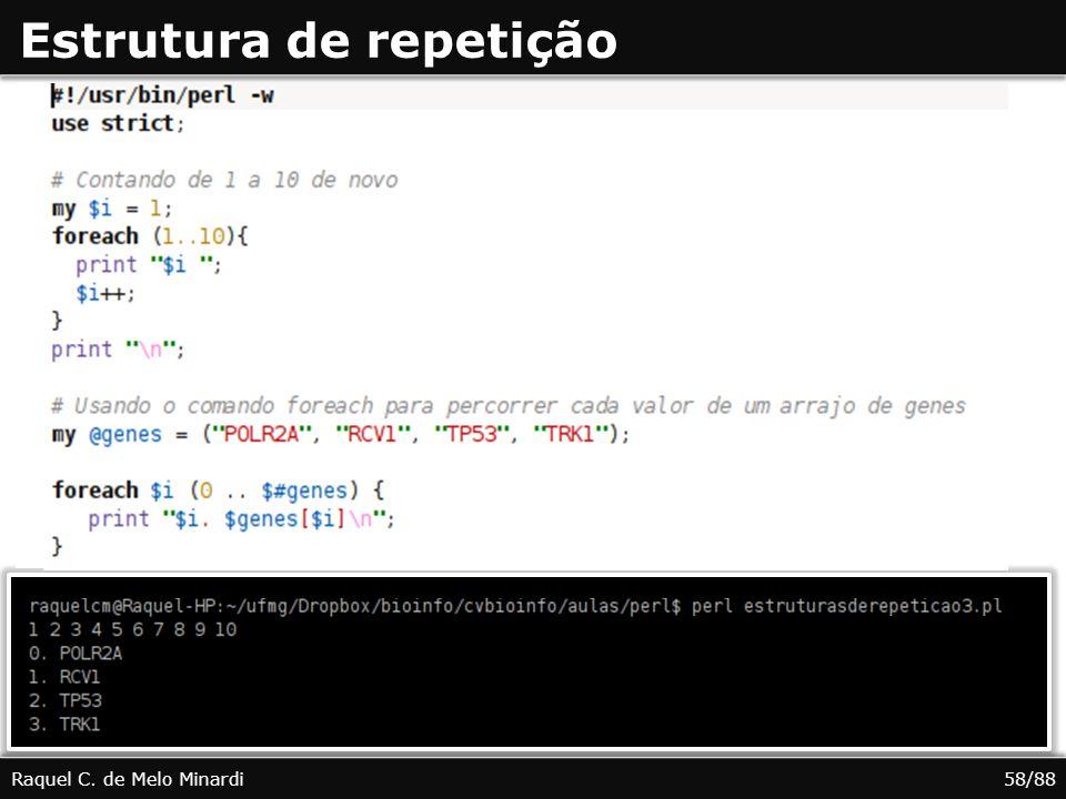 Estrutura de repetição Raquel C. de Melo Minardi58/88
